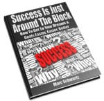 Success is Just Around the Block - Marc Schwartz
