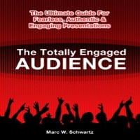 Totally Engaged Audience, Marc Schwartz